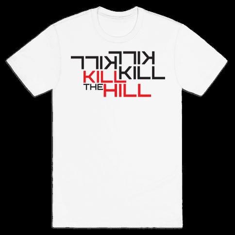 Kill the hill Mens T-Shirt