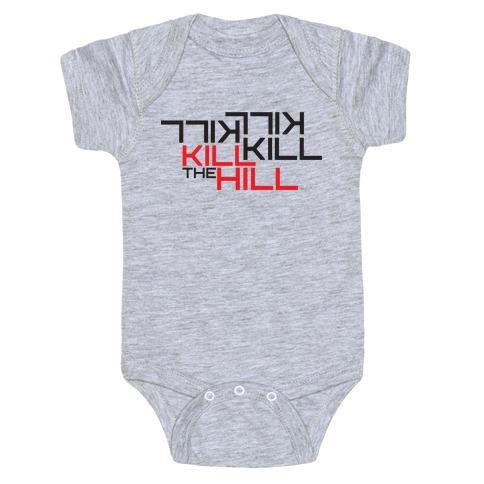 Kill the hill Baby Onesy