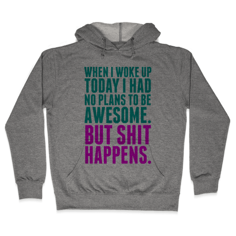 No Plans to Be Awesome Hooded Sweatshirt