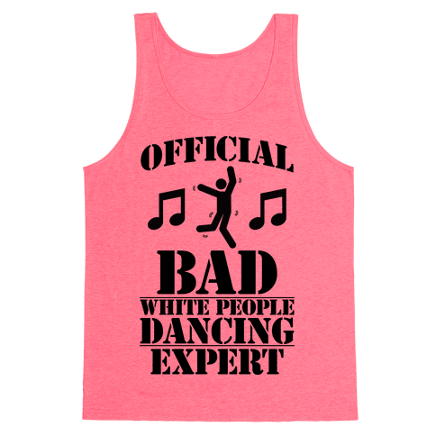 Official Bad White People Dancing Expert Tank Top