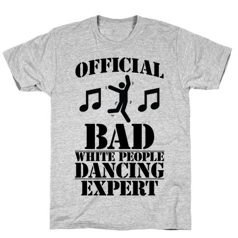 Official Bad White People Dancing Expert T-Shirt