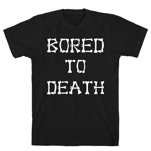 Bored To Death Mens T-Shirt