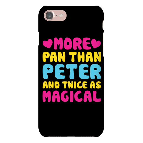More Pan Than Peter And Twice As Magical Phone Case