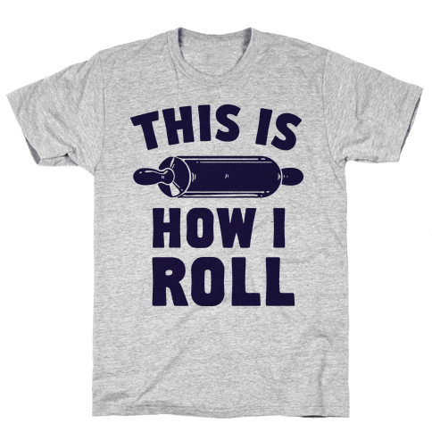 This is How I Roll Mens T-Shirt