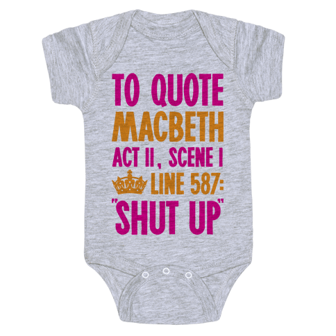 To Quote Macbeth Shut Up Baby Onesy