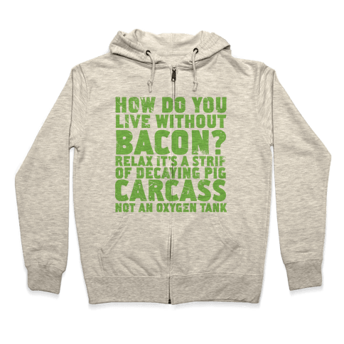 Dumb Questions Vegetarians Get Asked Zip Hoodie