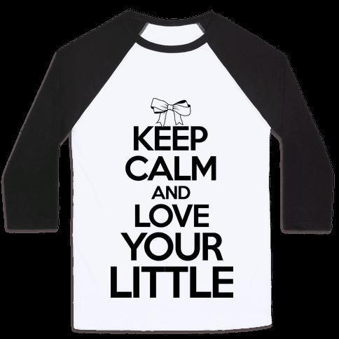 Keep Calm And Love Your Little Baseball Tee
