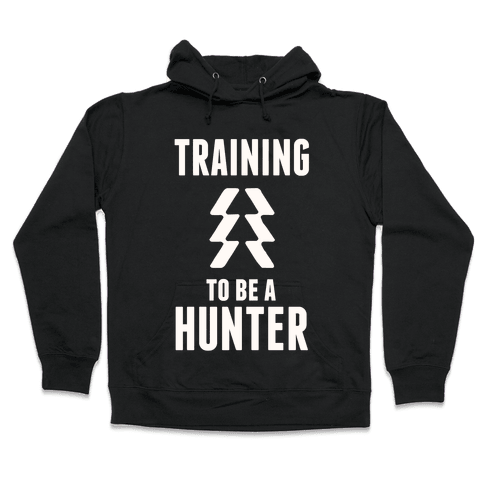 Training To Be A Hunter Hooded Sweatshirt
