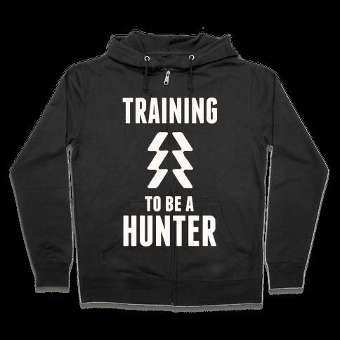 Training To Be A Hunter Zip Hoodie