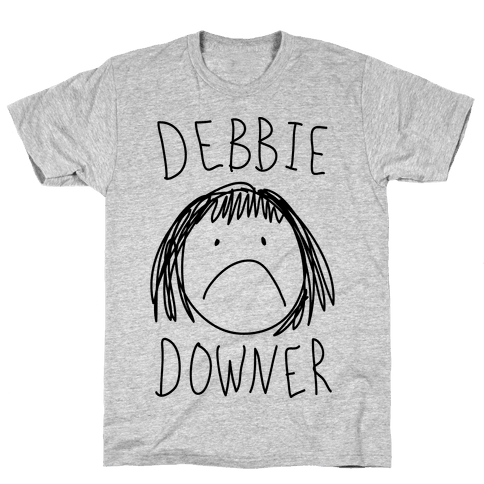 Debbie Downer Mens T-Shirt