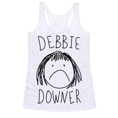Debbie Downer Racerback Tank Top