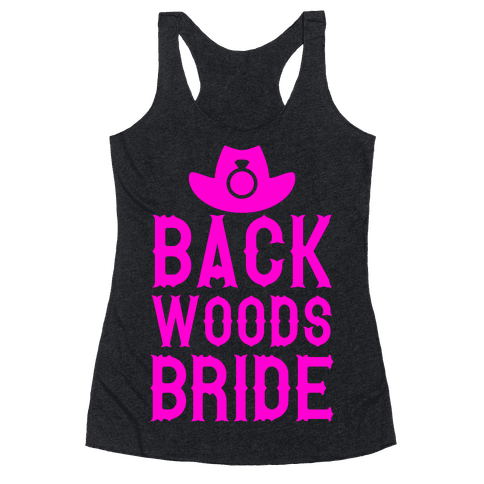 Backwoods Bride Racerback Tank Top