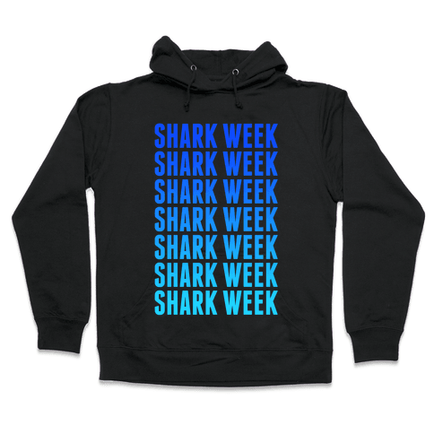Shark Week Hooded Sweatshirt