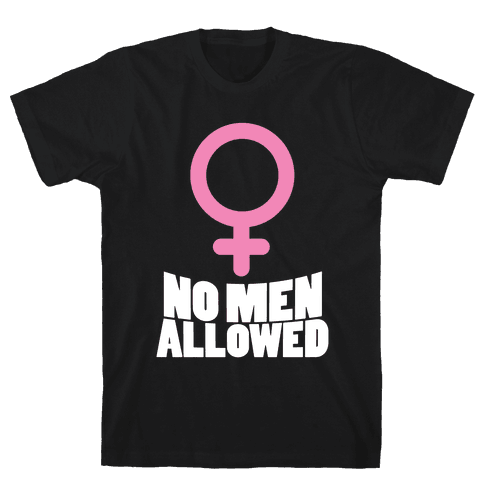 No Men Allowed Mens T-Shirt