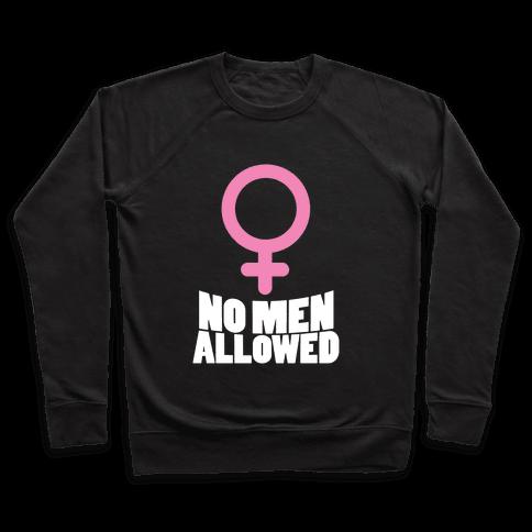 No Men Allowed Pullover