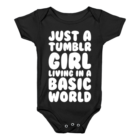 Just A Tumblr Girl Living In A Basic World Baby Onesy