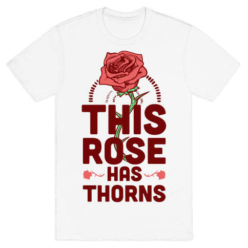This Rose Has Thorns Mens T-Shirt