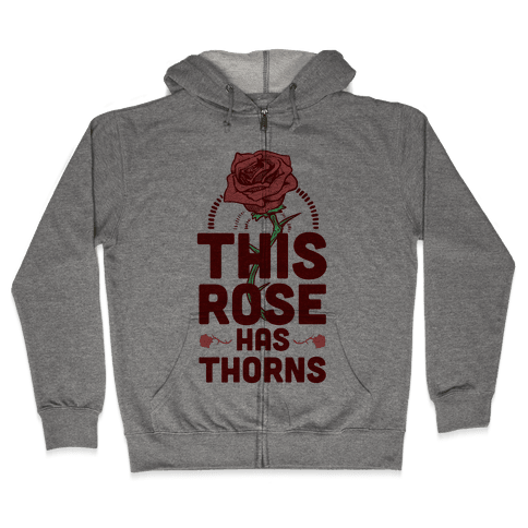 This Rose Has Thorns Zip Hoodie