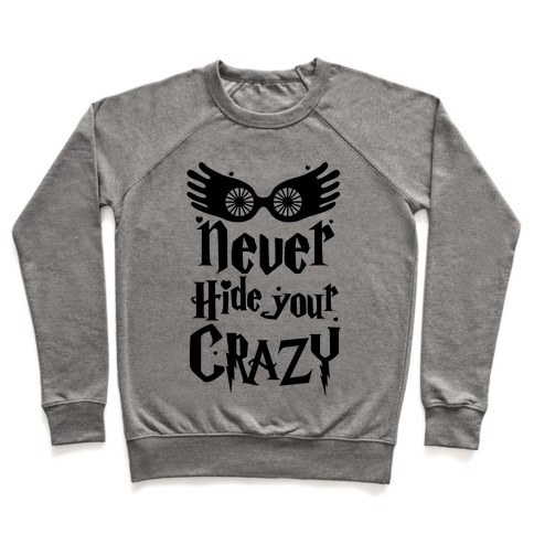 Never Hide Your Crazy Pullover