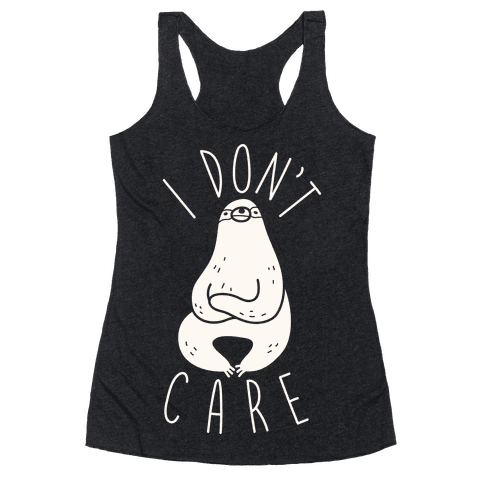 I Don't Care Sloth Racerback Tank Top