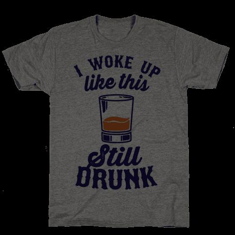 I Woke Up Like This Still Drunk