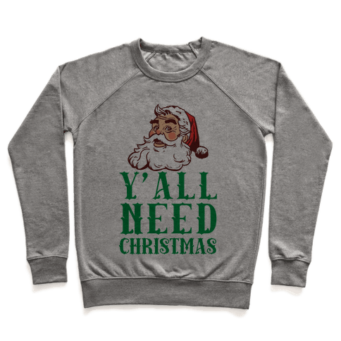 Y'All Need Christmas Pullover