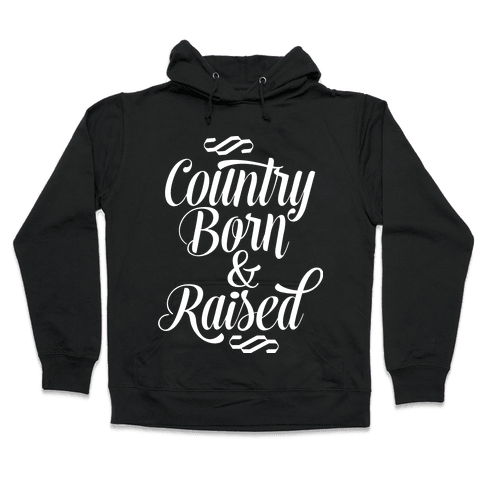 Country Born and Raised Hooded Sweatshirt