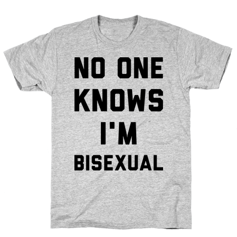 No One Knows I'm Bisexual Mens T-Shirt