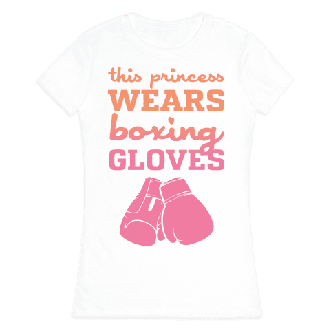 This Princess Wears Boxing Gloves Womens T-Shirt