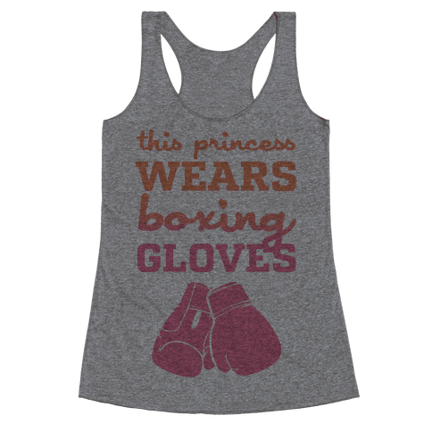 This Princess Wears Boxing Gloves Racerback Tank Top