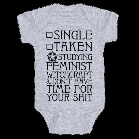 Single, Taken, Studying Feminist Witchcraft Baby Onesy