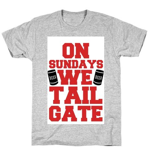 On Sundays We Tailgate Mens/Unisex T-Shirt