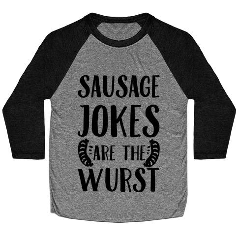 Sausage Jokes are the Wurst Baseball Tee