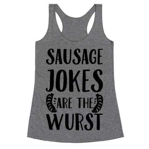 Sausage Jokes are the Wurst Racerback Tank Top