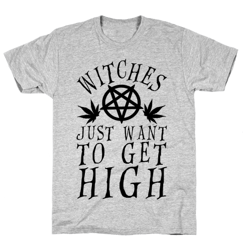 Witches Just Want To Get High Mens T-Shirt