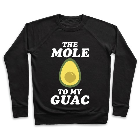 The Mole To My Guac Pullover