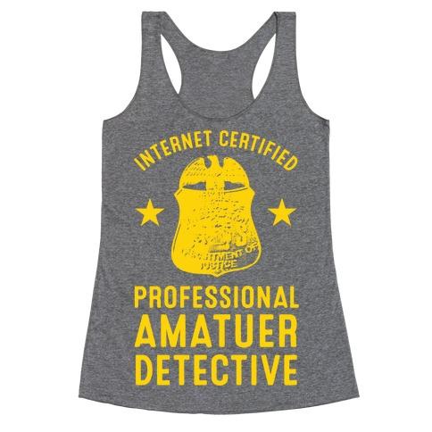 Internet Certified Amateur Detective Racerback Tank Top
