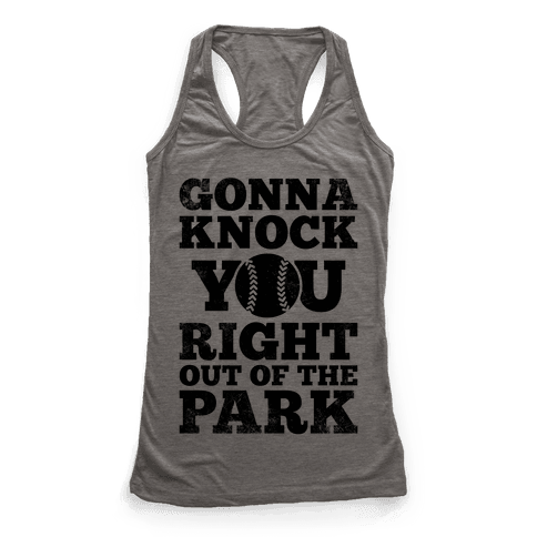 Gonna Knock You Right Out Of The Park (Vintage) Racerback Tank Top