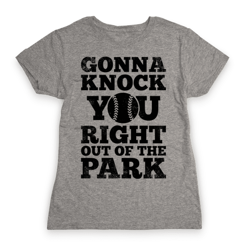 Gonna Knock You Right Out Of The Park (Vintage) Womens T-Shirt
