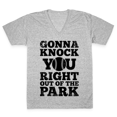 Gonna Knock You Right Out Of The Park (Vintage) V-Neck Tee Shirt
