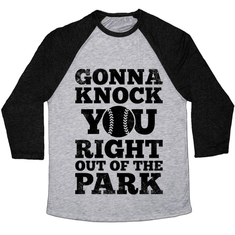 Gonna Knock You Right Out Of The Park (Vintage) Baseball Tee