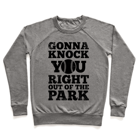 Gonna Knock You Right Out Of The Park (Vintage) Pullover