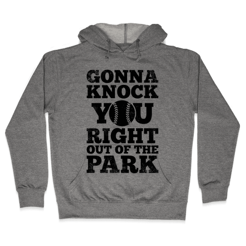 Gonna Knock You Right Out Of The Park (Vintage) Hooded Sweatshirt