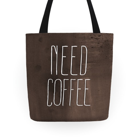 Need Coffee Tote