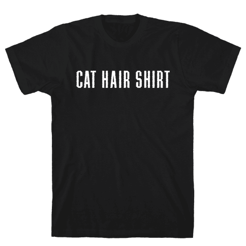 Cat Hair Shirt Mens T-Shirt