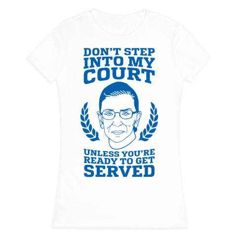 Don't Step Into My Court Womens T-Shirt