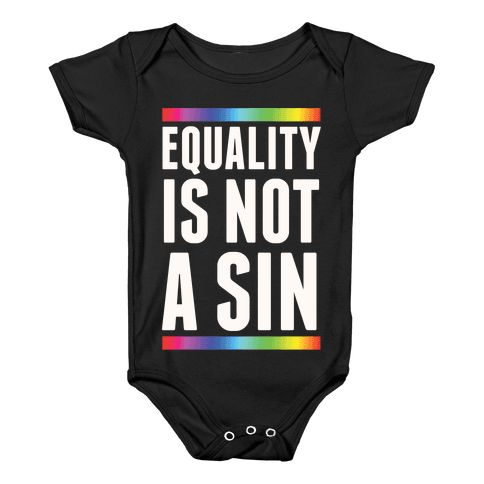Equality Is Not A Sin Baby Onesy