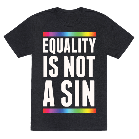 Equality Is Not A Sin