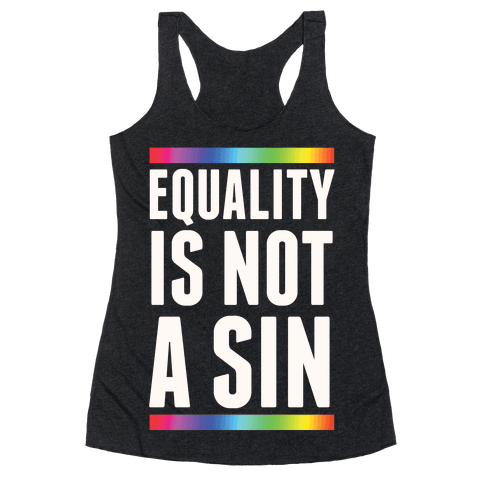 Equality Is Not A Sin Racerback Tank Top