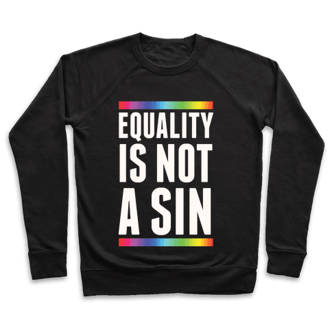 Equality Is Not A Sin Pullover